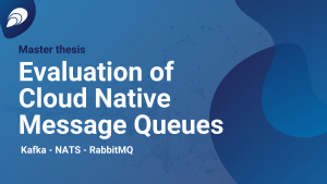 Evaluation of Cloud Native Message Queues