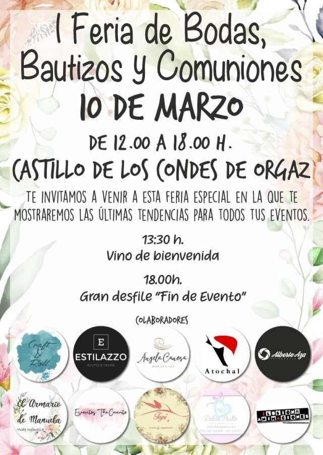 El 10 de marzo a partir de las 13:30 horas en patio de armas del Castillo de los Condes de Orgaz se celebrará la I Feria de Bodas, Bautizos y Comuniones.
