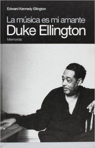 La musica es mi amante Duke Ellington