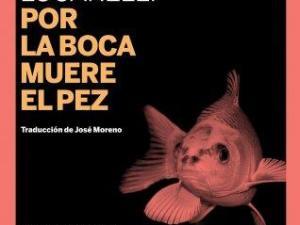 Por la boca muere el pez