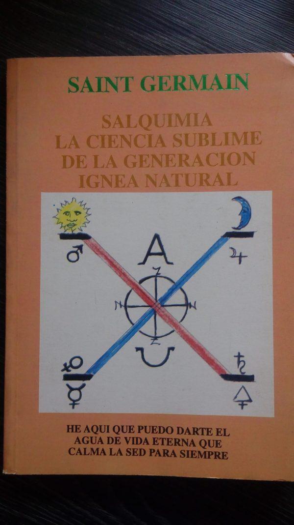 Salquimia la ciencia sublime de la generación Ignea Natural