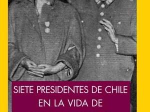 Siete presidentes de Chile en la vida de Gabriela Mistral