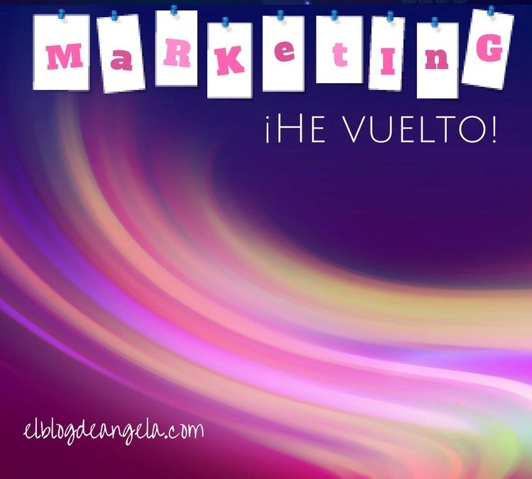 Marketing… ¡He vuelto!