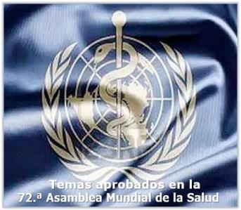 Temas aprobados en la 72ª Asamblea Mundial de la Salud