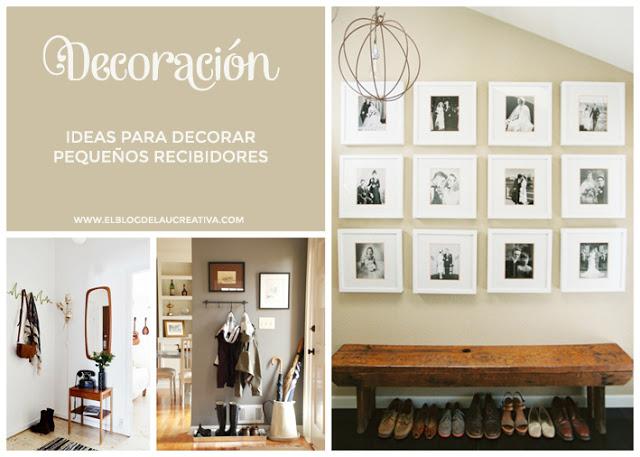 DECO Ideas para decorar pequeos recibidores El blog de Laucreativa