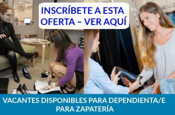 VACANTES DISPONIBLES PARA DEPENDIENTA/E PARA ZAPATERÍA