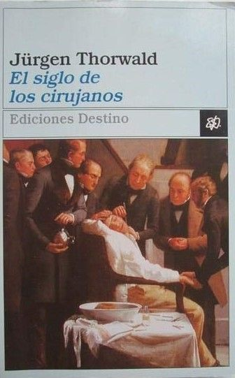 El siglo de los cirujanos nos habla sobre la historia de la cirugía