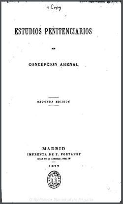 Estudios penitenciarios refleja la situación de las cárceles en la España del siglo XIX. Ensayo escrito por Concecpión Arenal