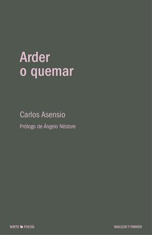 Arder o Quemar es el último libro del poeta Carlos Asensio