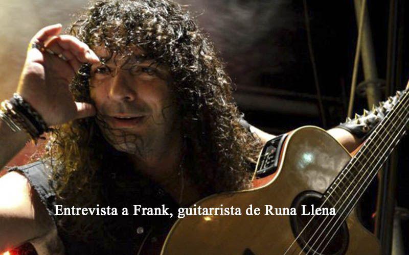 Entrevista a Frank, guitarrista de Runa Llena