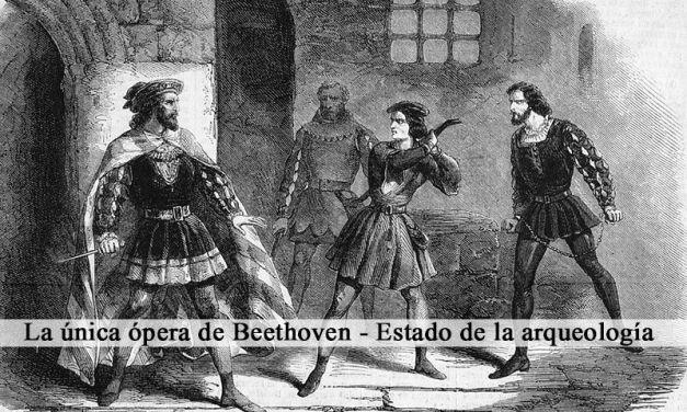 La única ópera de Beethoven – Estado de la arqueología