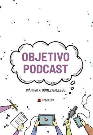 Objetivo podcast- Ivan Patxi