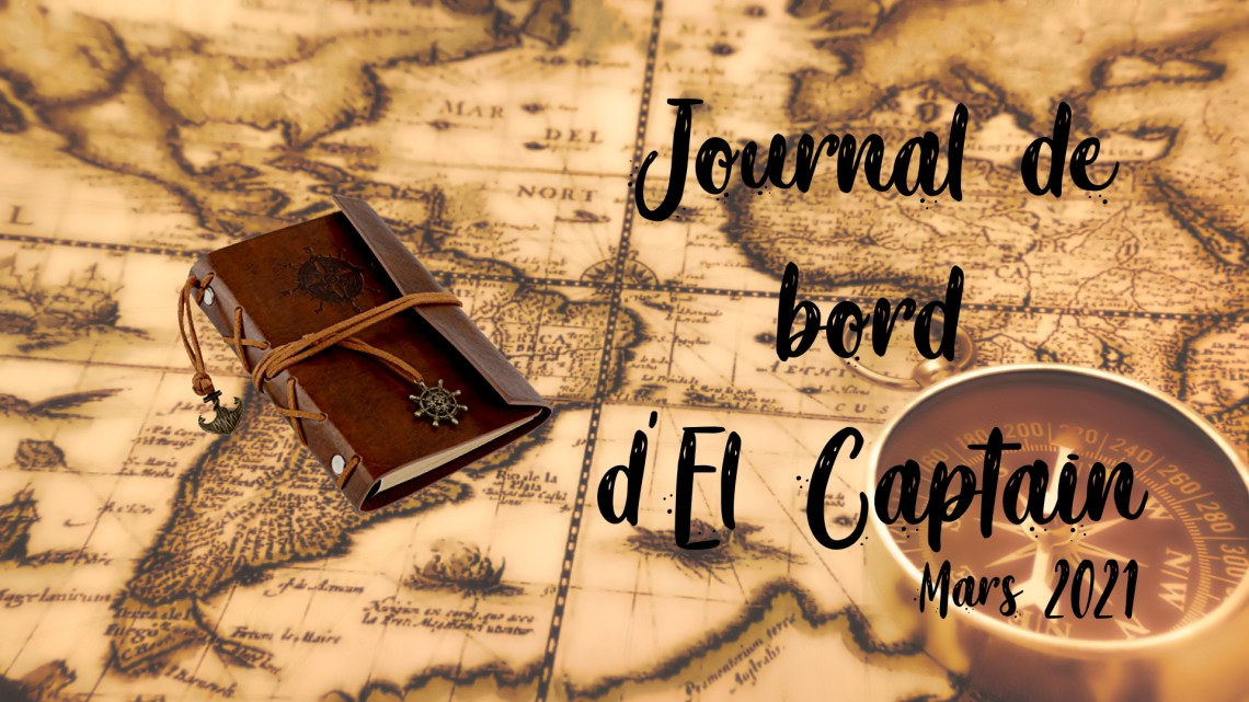 Journal de Bord #3 – Mars 2021