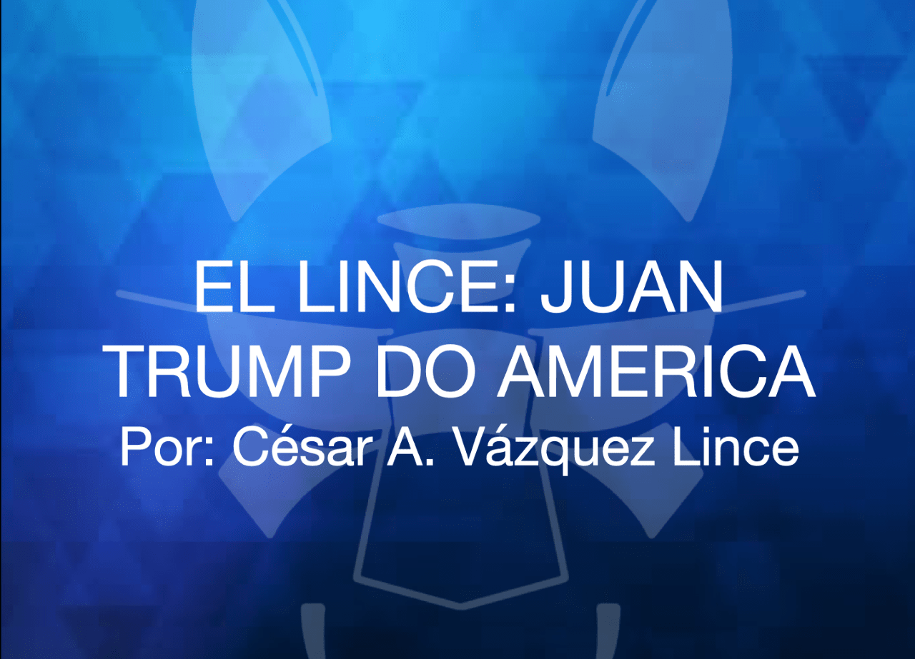 EL LINCE: JUAN TRUMP DO AMERICA