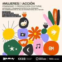#MUJERES EN ACCION. FEMINISMO Y PRODUCCION CULTURAL. La primera producción cultural y feminista en el marco del 8M en San Juan.