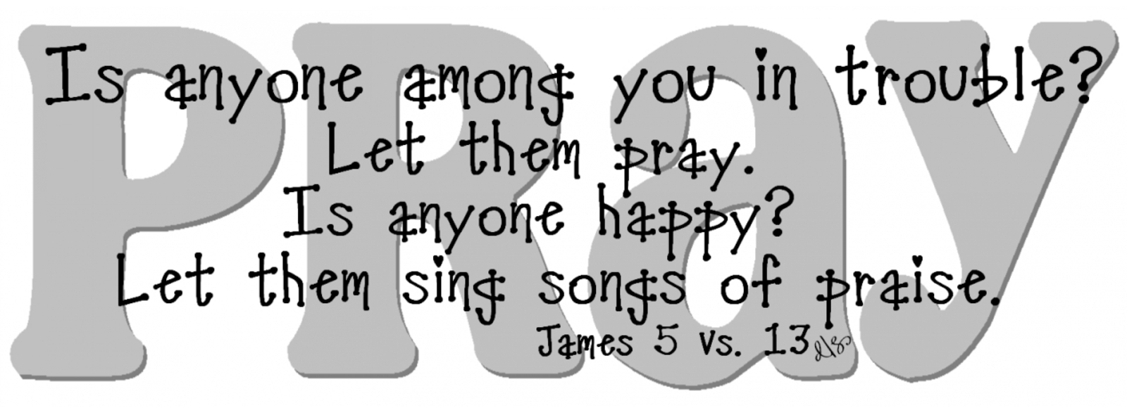 Dee's Bugaboo Boutique ~ Scripture James 5 vs. 13