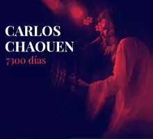 Nuevos adelantos de 7300 días de Carlos Chaouen