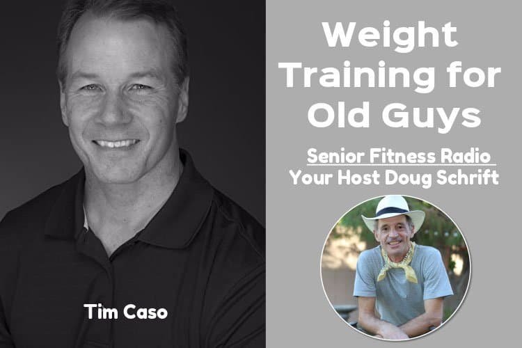 Tim Caso: Weight Training for Older Guys