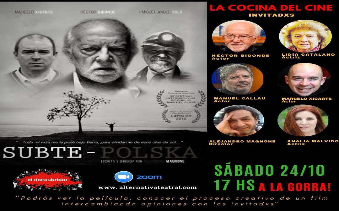 """La Cocina del Cine. Encuentro Nº 4: """"SUBTE – POLSKA"""", de Alejandro Magnone"""