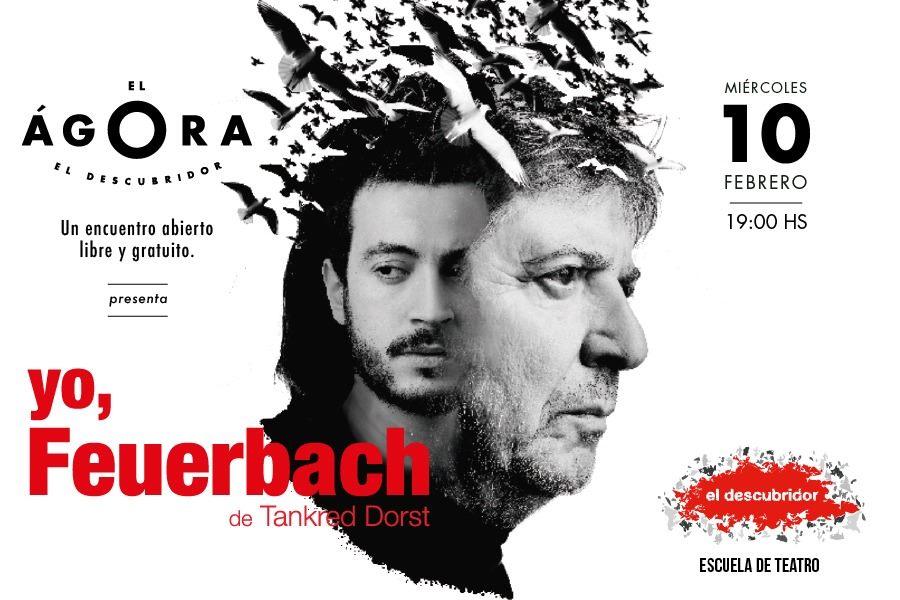 """el Ágora de El Descubridor. Encuentro N°1: Teatro, metodología y """"Yo, Feuerbach""""."""