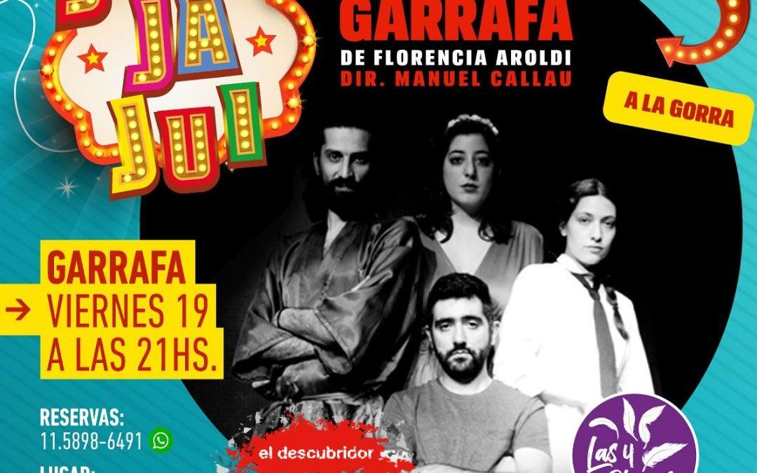 El viernes 19 a las 21hs GARRAFA, de Florencia Aroldi, llega al Festival de Humor Jara Ja Jui.