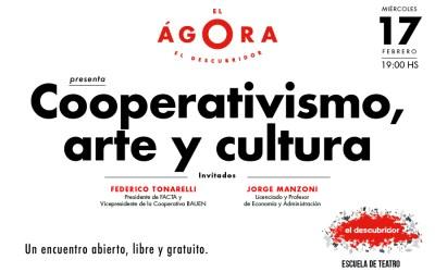 el Ágora de El Descubridor. Encuentro N°2: Cooperativismo, Arte y Cultura