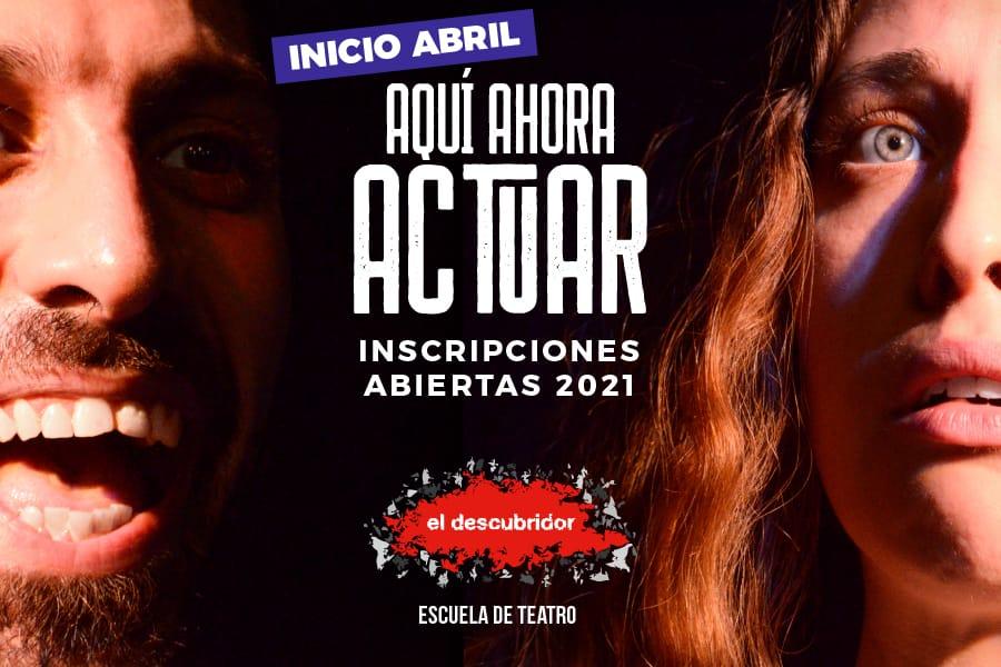 INSCRIPCIONES ABIERTAS 2021 – TALLERES DE TEATRO ONLINE! Inicio de clases: 12 DE ABRIL!