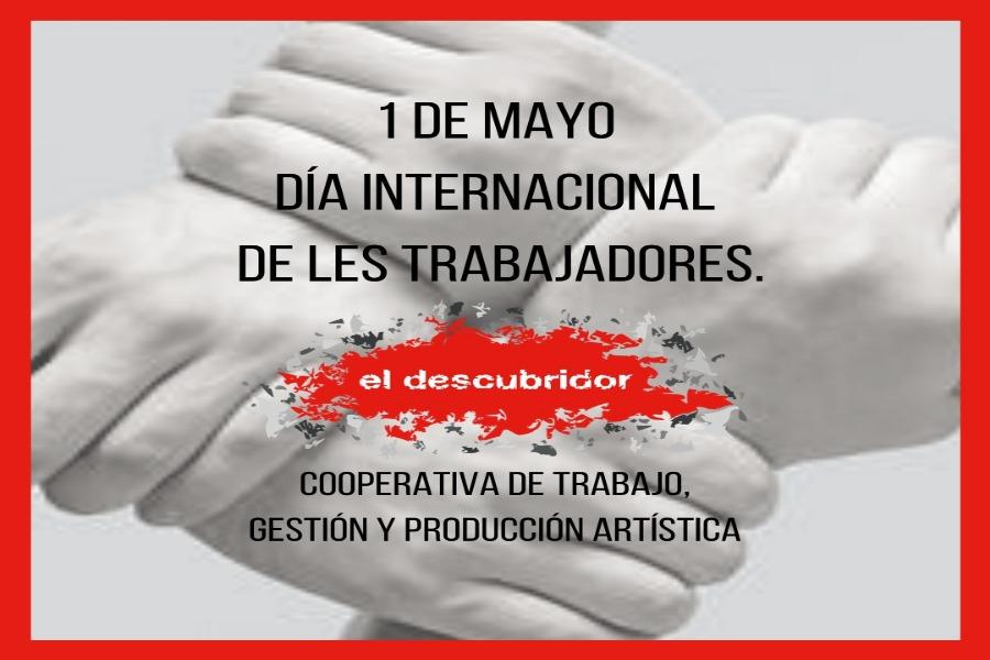 1 DE MAYO – DÍA INTERNACIONAL DE LES TRABAJADORES