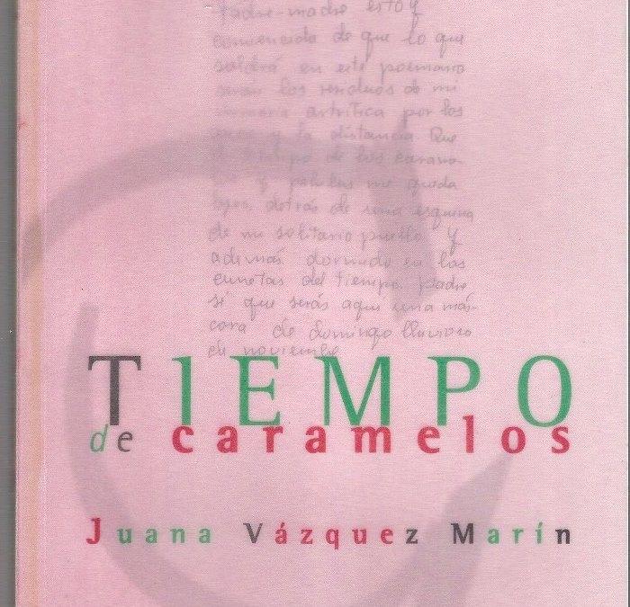 TIEMPO DE CARAMELOS, Juana Vázquez Marín