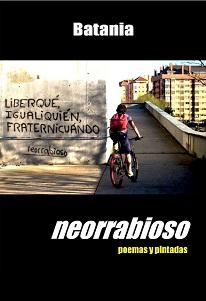 NEORRABIOSO, POEMAS Y PINTADAS, Batania
