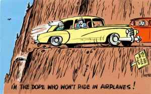 I'm the Dope Who Won't Ride in Airplanes!