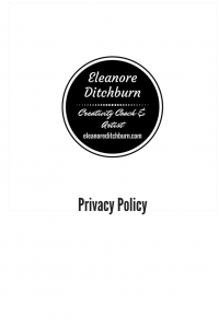 Privacy Policy Eleanore Ditchburn eleanoreditchburn.com