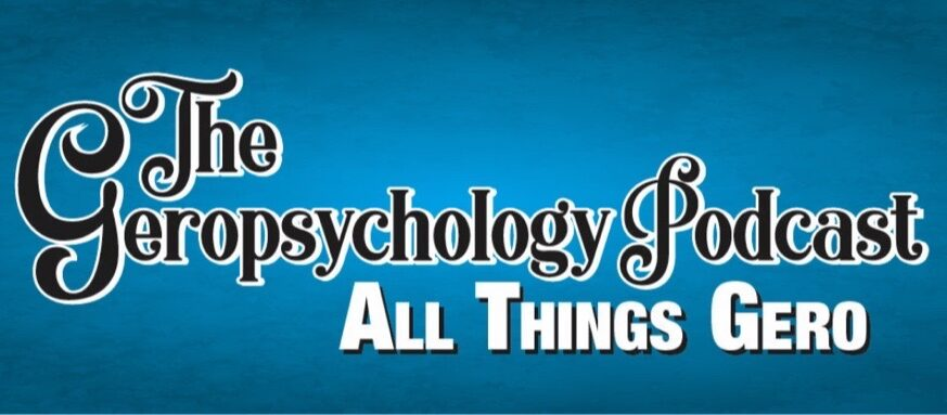 The Geropsychology Podcast Interview