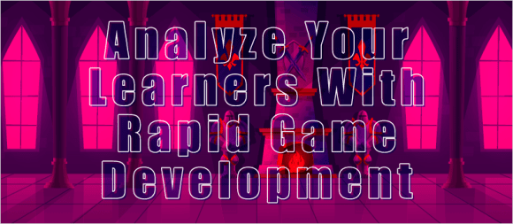 Webinar: Analyze Your Learners With Rapid Game Development ...