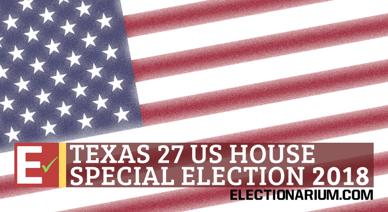 Texas 27 Special Election 2018: Background and Predictions