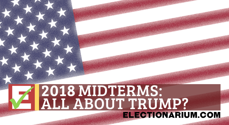 Are The 2018 Midterm Elections Really All About Donald Trump?