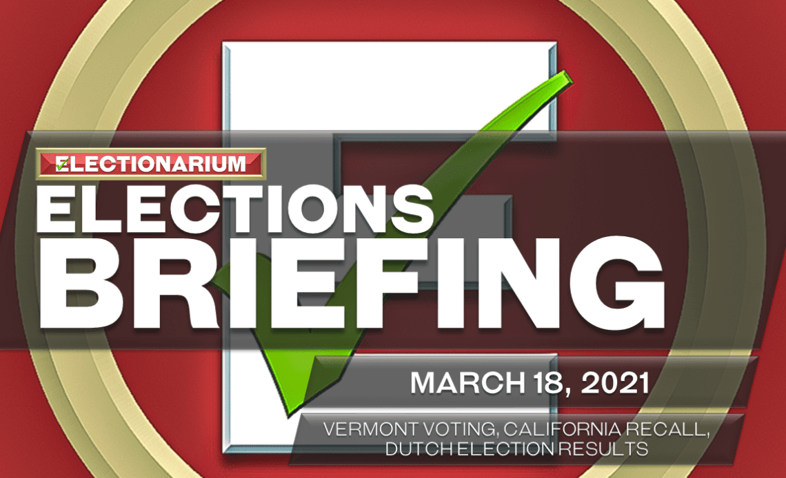 Elections Briefing 3-18-21 Vermont California Netherlands
