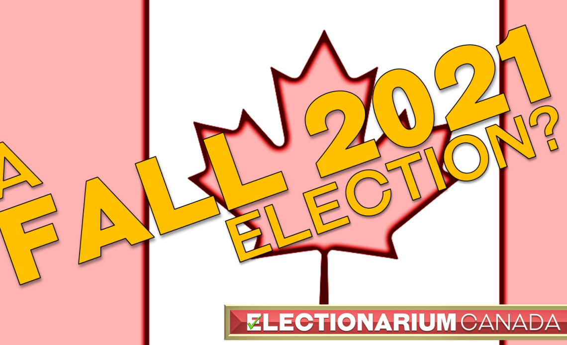 Fall 2021 Canadian Election?