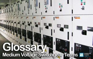Glossary of Medium Voltage Switchgear Terms
