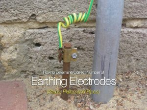 How to Determine Correct Number of Earthing Electrodes (Strips, Plates and Pipes)  part 1