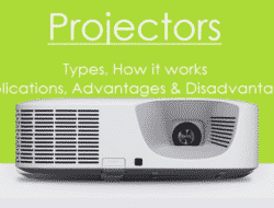 Projector – Types, How it Works, Applications, Advantages, Disadvantages