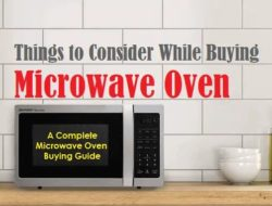 Microwave Oven Buying Guide – Things to consider Before Buying Oven