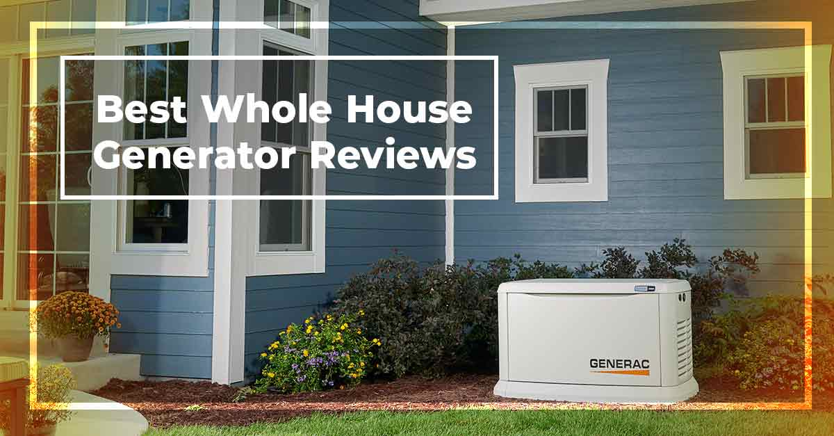 Best Whole House Generator Reviews