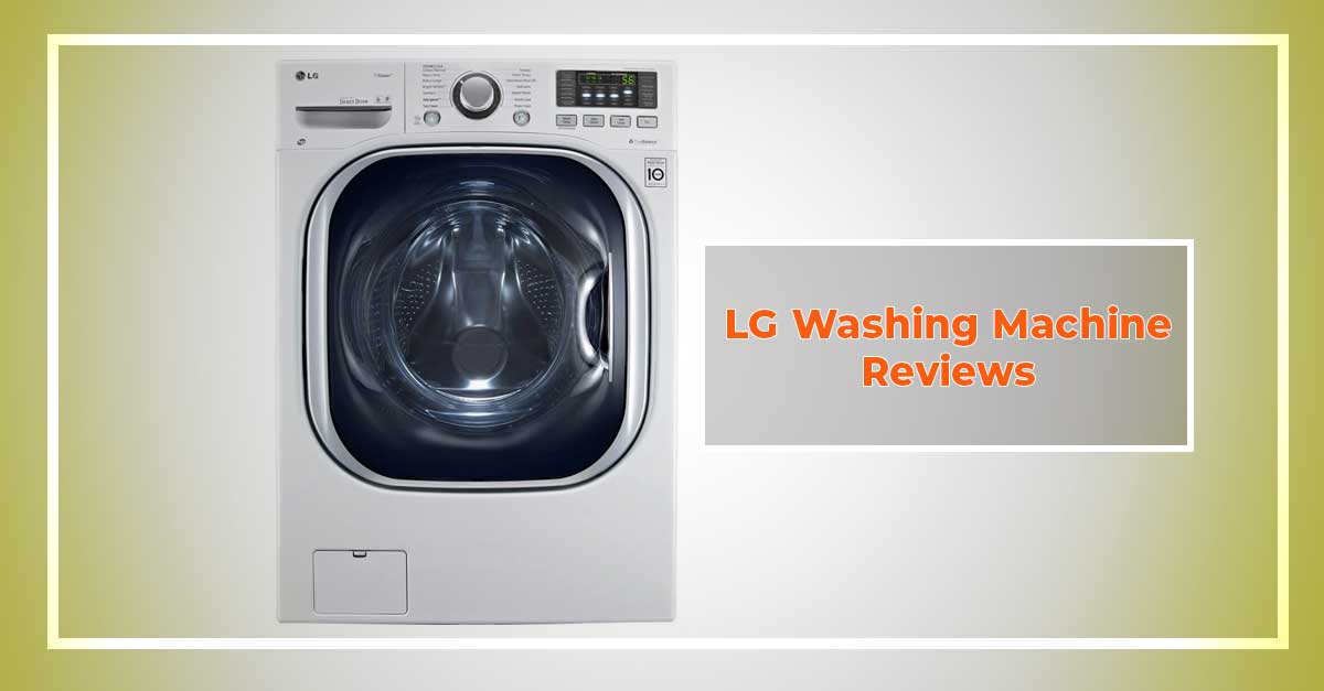 Best Front Load Washer And Dryer 2020.Lg Washing Machine Reviews Best Washing Machines In 2020