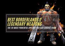 20 Best Borderlands 2 Legendary Weapons, Powerful in 2021