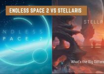 Endless Space 2 Vs Stellaris: Which One is Best for You?
