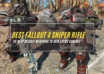 20 Best Fallout 4 Sniper Rifle to Win Every Combat 2021