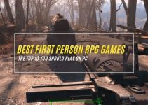 10 Best First Person RPG Games Worth to Play on PC 2021