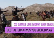 20 Games Like Mount and Blade You Should Play 2021