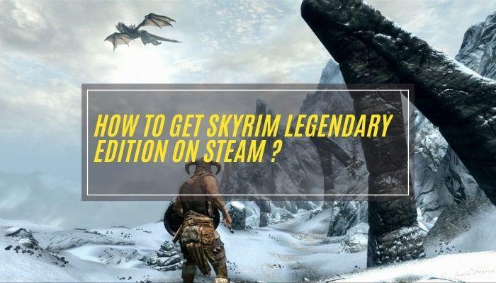 Skyrim Legendary Edition on Steam